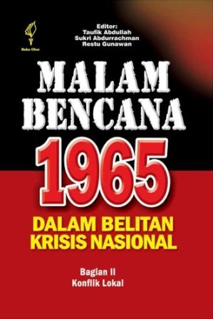 Malam Bencana 1965 dalam Belitan Krisis Nasional - Buku 2: Konflik Lokal