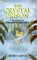 The Crystal Prison (Deptford Mice, #2)