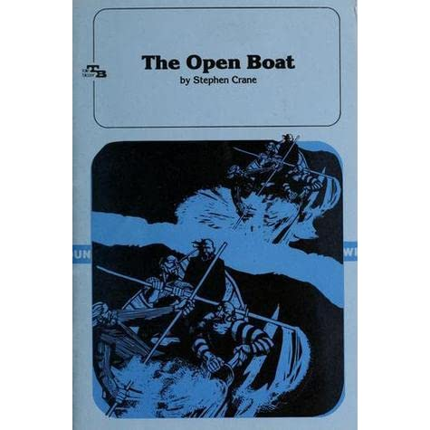 stephen crane open boat essay The open boat essay - part 2  the open boat in the open boat, author stephen crane explores how a person's life is subject to change, and that those circumstances can alter one's beliefs and behavior - the open boat essay introduction.