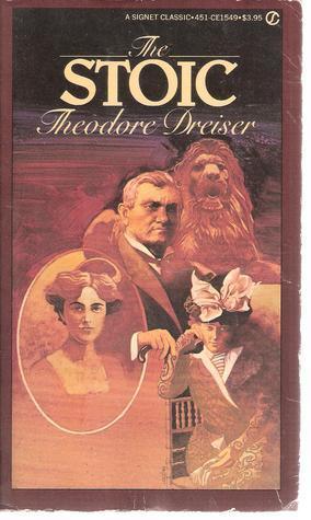 Stoic The - Theodore Dreiser
