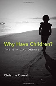 Why Have Children?: The Ethical Debate