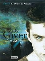 El dador de recuerdos (The Giver Quartet, #1)
