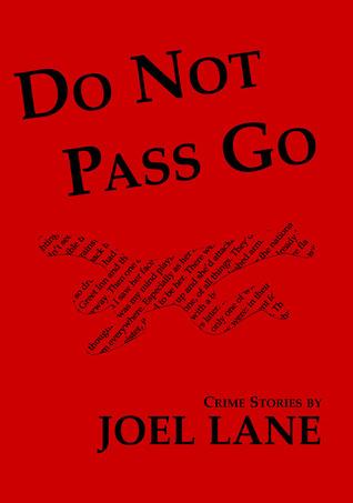 Do Not Pass Go by Joel Lane