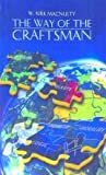 The Way of the Craftsman by W.Kirk MacNulty