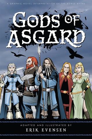 Gods of Asgard: A graphic novel interpretation of the Norse myths