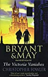 Bryant & May Investigate the Victoria Vanishes (Bryant & May #6)