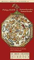 Sammelwunder, Sammelwahn: Szenen aus der Geschichte einer Leidenschaft (Die Andere Bibliothek, #229)