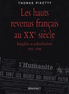 Les hauts revenus français au XXe siècle: Inégalités et redistributions, 1901-1998