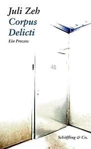 Corpus Delicti. Ein Prozess