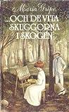 ...och de vita skuggorna i skogen (Skuggserien, #2)