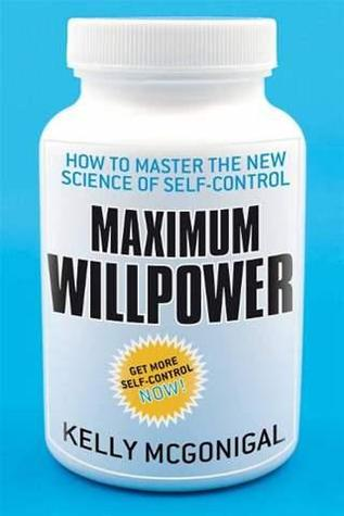 The Willpower Instinct: How Self-Control Works, Why It