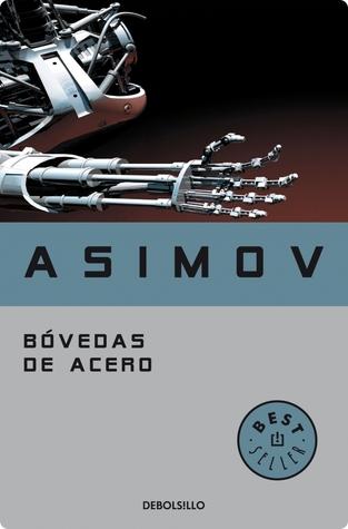 Bóvedas de acero (Robot, #1)