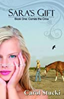 Sara's Gift: Comes the Crow