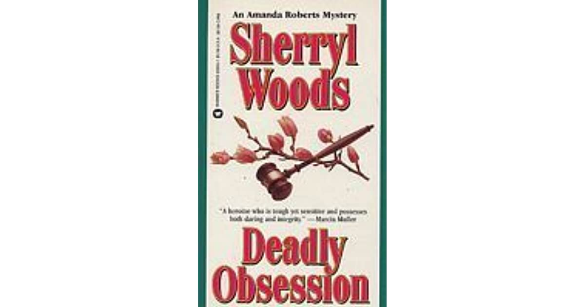 Deadly Obsession By Sherryl Woods