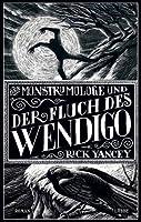 Der Monstrumologe und der Fluch des Wendigo (Der Monstrumologe, #2)