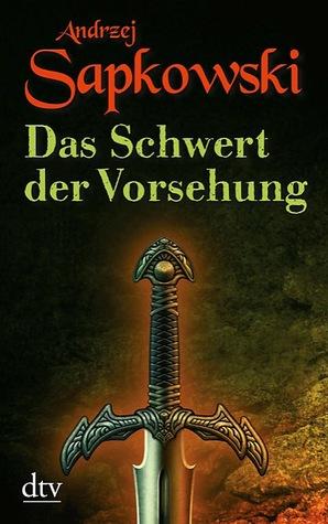 Das Schwert der Vorsehung by Andrzej Sapkowski