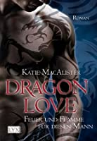Feuer und Flamme für diesen Mann (Dragon Love, #1)