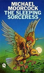 The Sleeping Sorceress (Elric, #4)