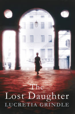 The Lost Daughter by Lucretia Grindle