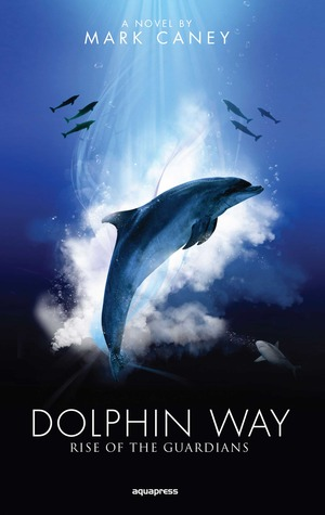 Dolphin Way: Rise of the Guardians