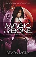 Magic to the Bone (Allie Beckstrom #1)