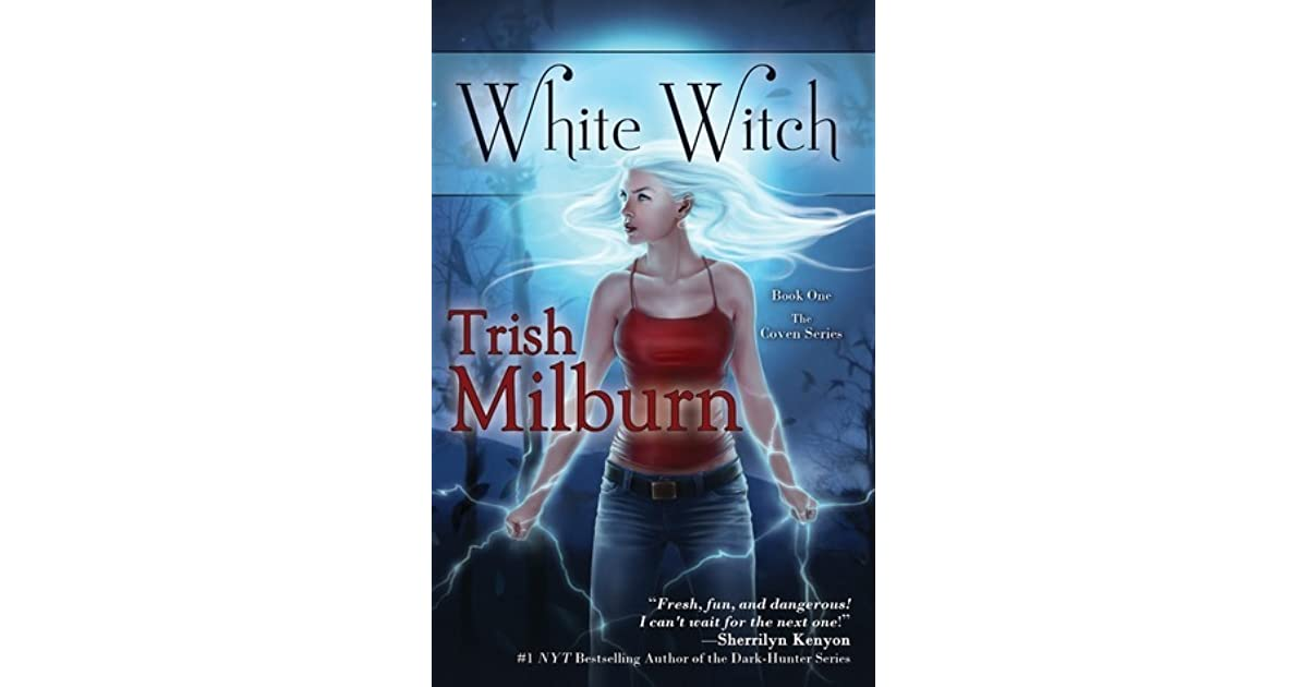 White Witch (Coven, #1) by Trish Milburn