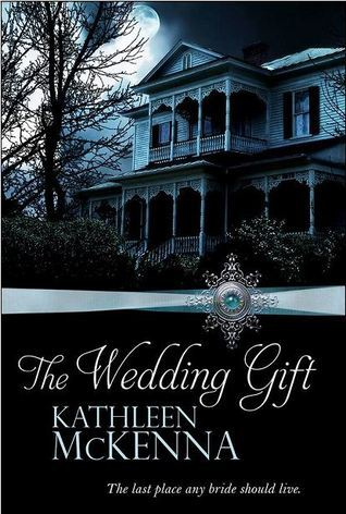 The Wedding Gift by Kathleen McKenna
