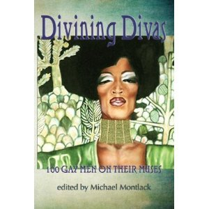 Divining Divas: 100 Gay Poets on the Women Who Inspire Them