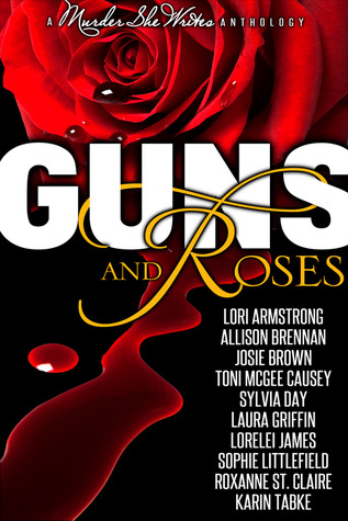 Guns and Roses (PI Julie Collins; Bobbie Faye, #3.5; Rough Riders; Bullet Catcher, #8.5; Shadow Stalkers, #3; Housewife Assassin)