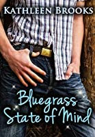 Bluegrass State of Mind (Bluegrass #1)