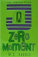 Zero Moment (The Joshua Files, #3)