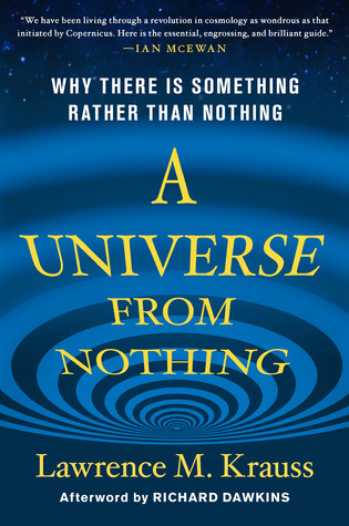 8aa038e9e A Universe from Nothing: Why There Is Something Rather Than Nothing by  Lawrence M. Krauss