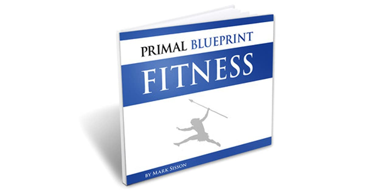 Primal blueprint fitness by mark sisson malvernweather Choice Image