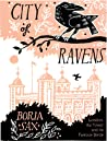 City of Ravens: The Extraordinary History of London, its Tower and Its Famous Ravens