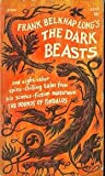 The Dark Beasts, and Eight Other Stories from the Hounds of Tindalos