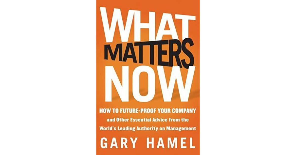 What matters now how to win in a world of relentless change what matters now how to win in a world of relentless change ferocious competition and unstoppable innovation by gary hamel fandeluxe Gallery