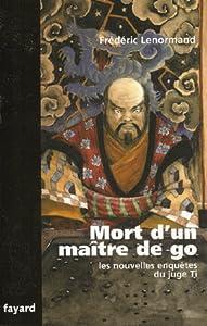 Mort d'un maître de go (Les Nouvelles Enquêtes du juge Ti, #8)