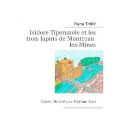 Isidore Tiperanole et les trois lapins de Montceau-les-mines