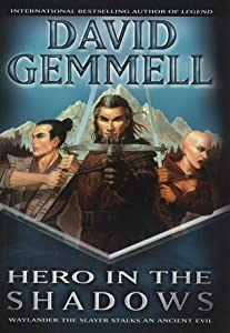 Hero in the Shadows (The Drenai Saga, #9)