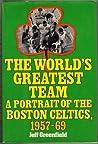 The World's Greatest Team: A Portrait of the Boston Celtics, 1957-69
