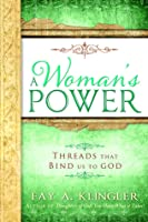 Woman's Power:  Threads of Truth and Safety That Bind Us to God