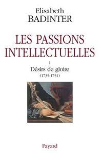 Les passions intellectuelles I : Désirs de gloire (1735-1751)