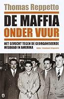 De maffia onder vuur: Het gevecht tegen de georganiseerde misdaad in Amerika