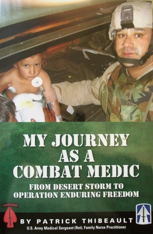 My Journey as a Combat Medic- From Desert Storm to Operation Enduring Freedom (Osprey Digital General)