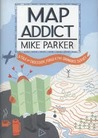 Map Addict: A Tale of Obsession, Fudge & the Ordnance Survey