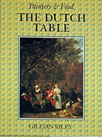The Dutch Table: Gastronomy in the Golden Age of the Netherlands
