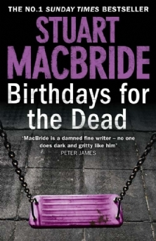 Birthdays for the Dead (Ash Henderson, #1) by Stuart MacBride