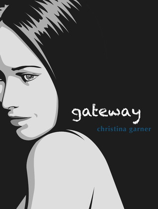 Gateway by Christina Garner