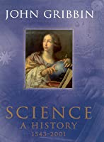 Science, a History, 1543-2001