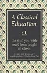 A Classical Education: The Stuff You Wish You'd Been Taught in School audiobook review